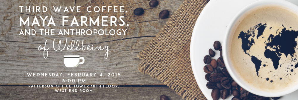 Third Wave Coffee Maya Farmers And The Anthropology Of